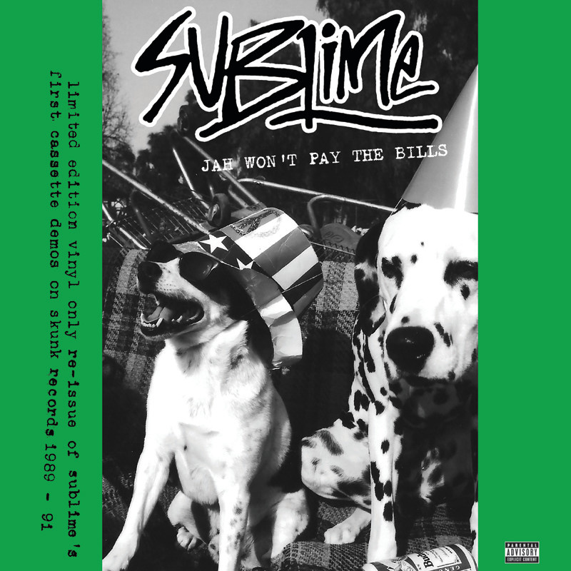 Sublime - Jah Won't Pay The Bills [LP] (first time on vinyl, 25th anniversary of Sublime's first cassette EP, 420 random copies will be on green vinyl, indie-retail exclusive)