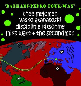 Balkans-Pedro Four-Way (ft. Mike Watt) - Balkans-Pedro Four-Way [7''] (never-before heard recordings, limited to 1800, indie-retail exclusive)