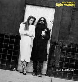 Jerry Joseph & Little Women - Life's Just Bitchin' [LP] (limited to 500, indie-retail exclusive)