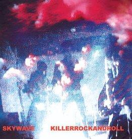 Skywave - Killerrockandroll (RSD)