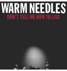 Warm Needles - Don't Tell Me How To Live