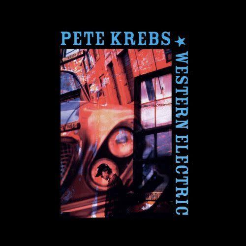 Pete Krebs - Western Electric [LP] (first time on vinyl, limited to 500, indie-retail exclusive)