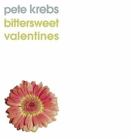 Pete Krebs - Bittersweet Valentines [10''] (first time on vinyl, limited to 500, indie-retail exclusive)