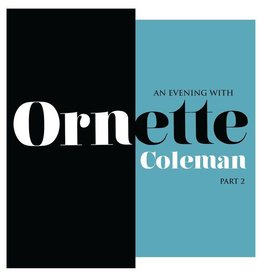 Ornette Coleman - An Evening with Ornette Coleman Part 2 [LP] (180 Gram, Transparent Vinyl, limited to 2000, indie-retail exclusive)