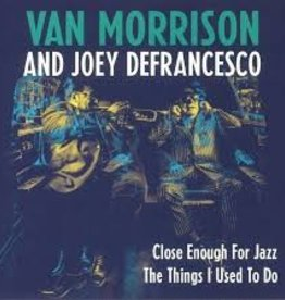 Van Morrison And Joey Defrancesco - Close Enough For Jazz / The Things I Used To Do [7''] (limited to 3000, indie-retail exclusive)