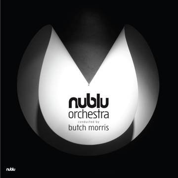Nublu Orchestra Conducted By Butch Morris - Nublu Orchestra Conducted By Butch Morris [LP] (limited to 650, indie advance exclusive)