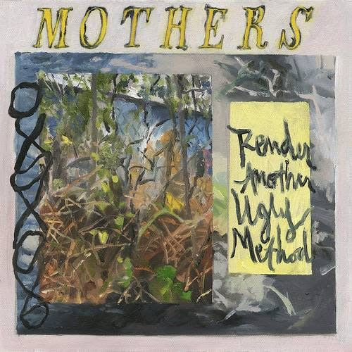 Mothers - Render Another Ugly Method (Indie Exclusive Yellow Vinyl)