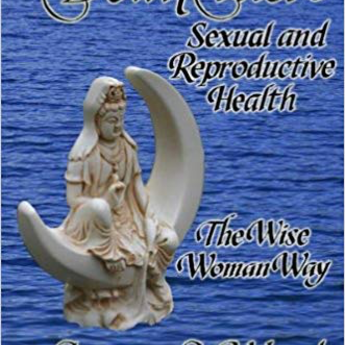 Down There: Sexual and Rep. Health the Wise Woman Way