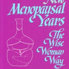 Menopausal Years The Wise Woman Way
