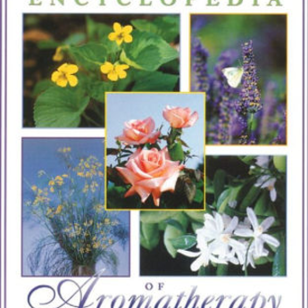 Encyclopedia of Aromatherapy