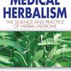 Medical Herbalism: The Science & Practice Of Medical Herbalism