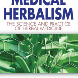Medical Herbalism: The Science & Practice Of Medical Herbalism