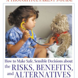 Vaccinations: A Thoughtful Parents Guide