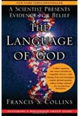 Francis S. Collins Language of God, The:  A Scientist Present Evidence for Belief