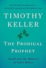 Keller, Timothy Prodigal Prophet, The:  Jonah and the Mystery of God's Mercy