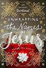 Ciciu Ashertah Unwrapping the Names of God:  An Advent Devotional
