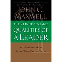 Maxwell, John The 21 Indispensable Qualities of a Leader