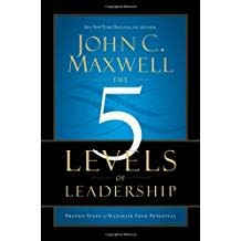 Maxwell, John The 5 Levels of Leadership