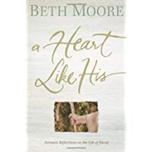 Moore, Beth A Heart Like His:  Intimate Reflections on the Life of David