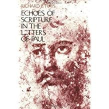 Hays, Richard B. Echoes of Scripture in the Letters of Paul