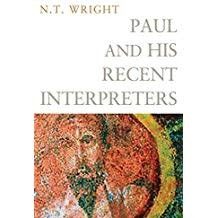 Wright, N.T. Paul and His Recent Interpreters