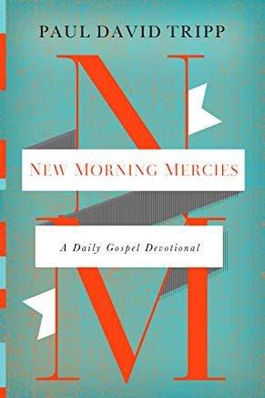 Tripp, Paul David New Morning Mercies