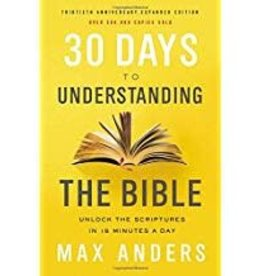 Anders, Max 30 Days to Understanding the Bible, 30th Anniversary Edition