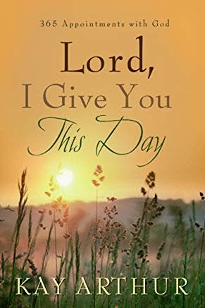 Arthur, Kay Lord, I Give You This Day:  366 Appointments with God