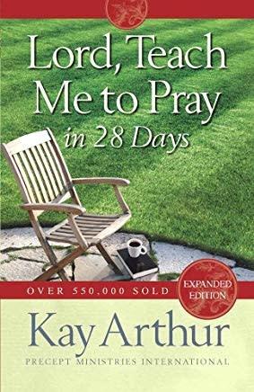Arthur, Kay Lord, Teach Me to Pray in 28 Days