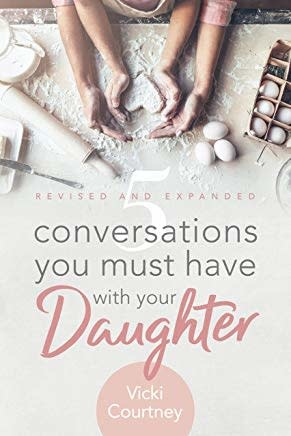 Courtney, Vicki 5 Conversations You Must Have with Your Daughter 6243