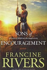 Rivers, Francine Sons of Encouragement:  Five Stories of Faithful Men Who Changed Eternity