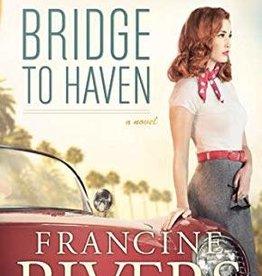 Rivers, Francine Bridge of Haven 8191
