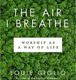 Giglio, Louie Air I Breathe, The:  Worship as a Way of Life 0716