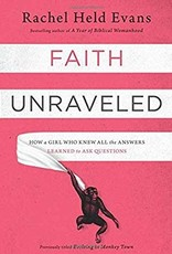 Faith Unraveled:  How a Girl Who Knew the Answers Learned to Ask the Questions 9168