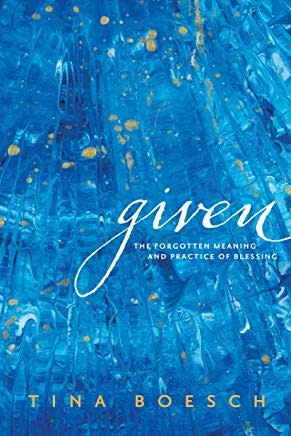 Given:  The Forgotten Meaning of Practice of Blessing  9732