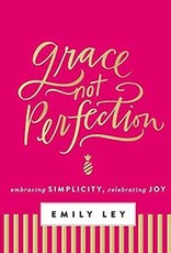 Grace, Not Perfection:  Embracing Simpicit, Celebrating Joy  5223