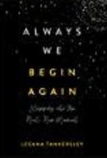 Always We Begin Again 7184