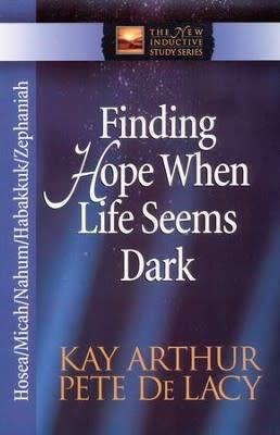 Arthur, Kay Finding Hope When Life Seems Dark (Hosea/Micah/Nahum/Habakkuk/Zephaniah)  8251