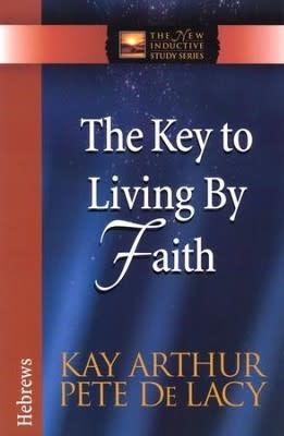 Arthur, Kay Key to Living by Faith, The (Hebrews) 3064