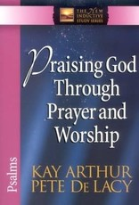 Arthur, Kay Praising God Through Prayer and Worship (Psalms)  3040