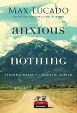 Lucado, Max Anxious for Nothing 4210