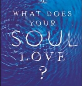 What Does Your Soul Love?  6597