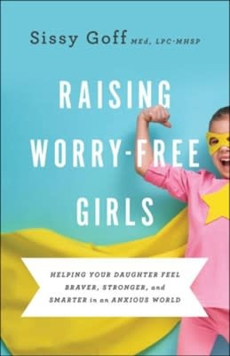 Raising Worry-Free Girls 3401