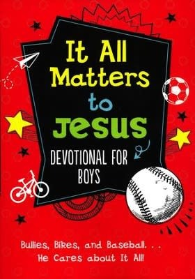 It All Matters to Jesus Devotional - for Boys 9219