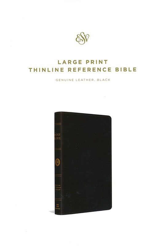 ESV Large Print Thinline Reference Bible ESV Large Print Thinline Reference 2795