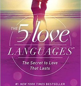 Chapman, Gary 5 Love Languages: The Secret to Love That Lasts
