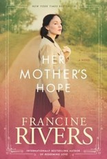 Rivers, Francine Her Mother's Hope