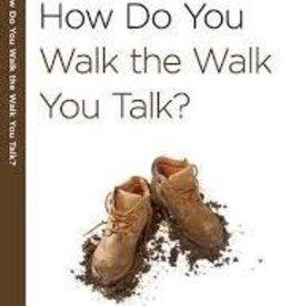 Arthur, Kay How Do You Walk the Walk You Talk? 7639