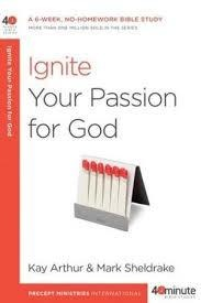 Arthur, Kay Ignite Your Passion for God: A 6-Week 8028