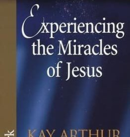 Arthur, Kay Experiencing the Miracles of Jesus 5136